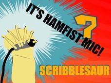 IT'S MIC HAND! IT'S HAMFIST MIC!