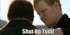 Shut Up Todd
