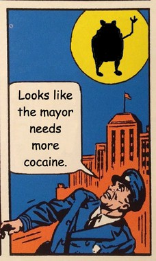Looks like the mayor needs more cocaine.