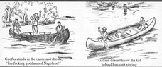"Goofus stands in the canoe and shouts, ""I'm fucking goddamned Napoleon!"" Gallant doesn't know the kid behind him isn't rowing."