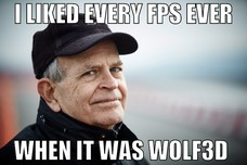 I LIKED EVERY FPS EVER WHEN IT WAS WOLF3D