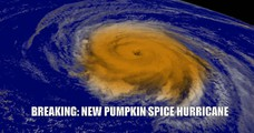 NEW PUMPKIN SPICE (TM) HURRICANE PUMPKIN SPICE NEW PUMPKIN SPICE(TM) HURRICANE BOUND FOR ATLANTIC COAST BREAKING: PUMPKIN SPICE HURRICANE BOUND FOR ATLANTIC COAST BREAKING: NEW PUMPKIN SPICE HURRICANE HEADED FOR EAST COAST THIS FALL BOUND FOR ATLANTIC COAST