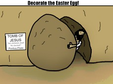 "TOMB OF JESUS ""He's mad dead!"" He's way dead! ""He's definitely dead! We checked!"" Pontius Pilate"