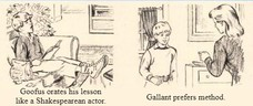 Goofus orates his lesson like a Shakespearean actor. Gallant prefers method.