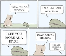 I see you more as a rival TOAD,ARE WE FRIENDS? I SEE YOU MORE AS A RIVAL. I SEE YOU MORE AS A RIVAL. I SEE YOU MORE AS A RIVAL. TOAD, ARE WE FRIENDS? I SEE YOU MORE AS A RIVAL.