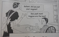 Gallant, did you eat your veggies? Gee yeah mom! Veggies are the best!