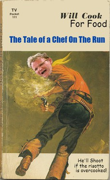 For Food The Tale of a Chef On The Run He'll Shoot if the risotto is overcooked!
