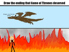Burn the bad people Drogon! Drogon, burn the bad people! Drogon, burn the bad people
