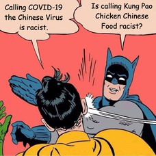 It's racist to call the virus Chinese. Calling it a Chinese virus is racist. Calling COVID-19 the Chinese Virus is racist. Is calling Kung Pao Chicken Chinese Food racist?