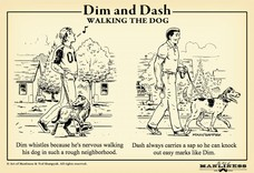 Dim thinks whistling will keep him from getting mugged. Dash always carries a sap so he can knock out easy marks like Dim. Dim whistles because he's nervous walking his dog in such a rough neighborhood.